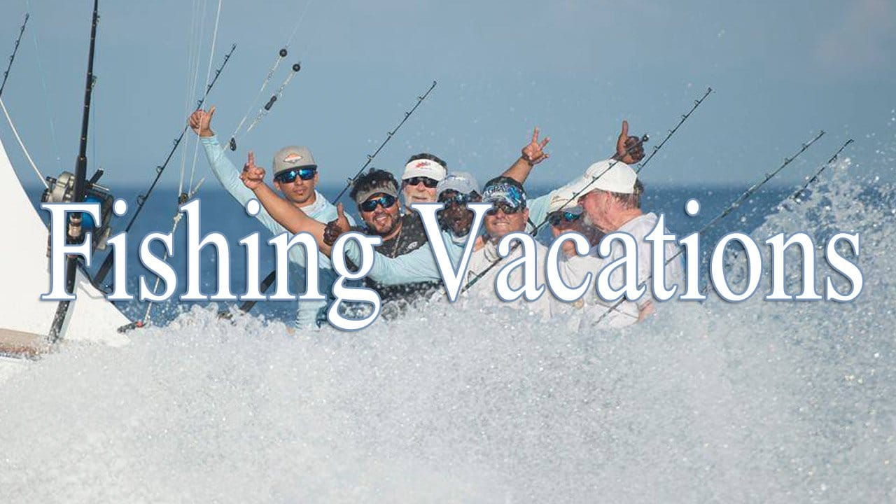 Fishing Vacations